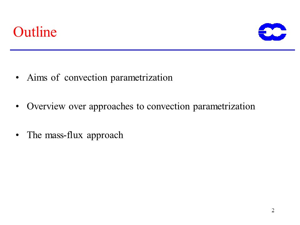 Outline Aims of convection parametrization