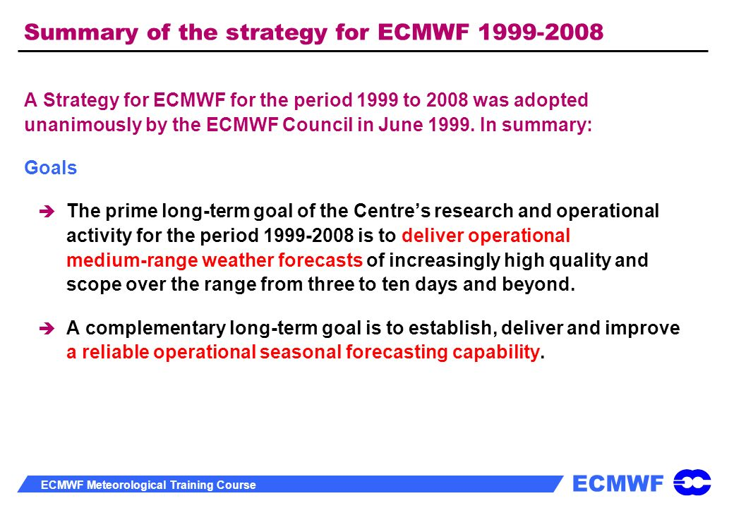 Summary of the strategy for ECMWF 1999-2008