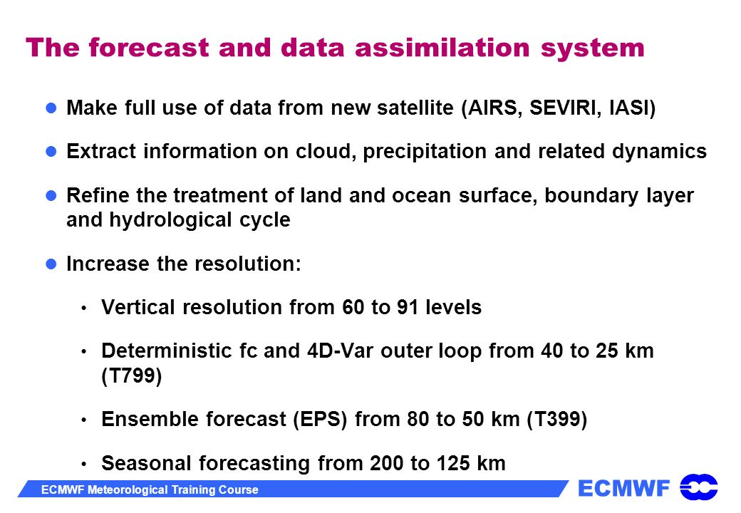 The forecast and data assimilation system
