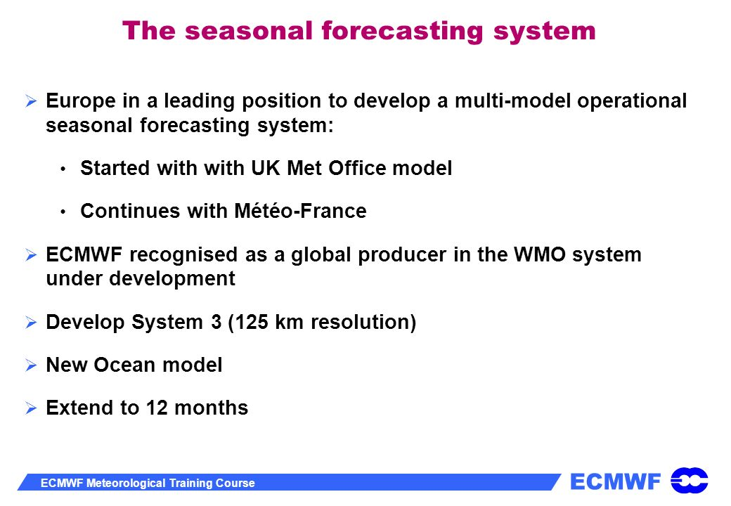 The seasonal forecasting system