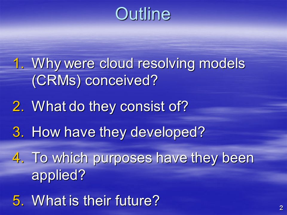 Outline Why were cloud resolving models (CRMs) conceived