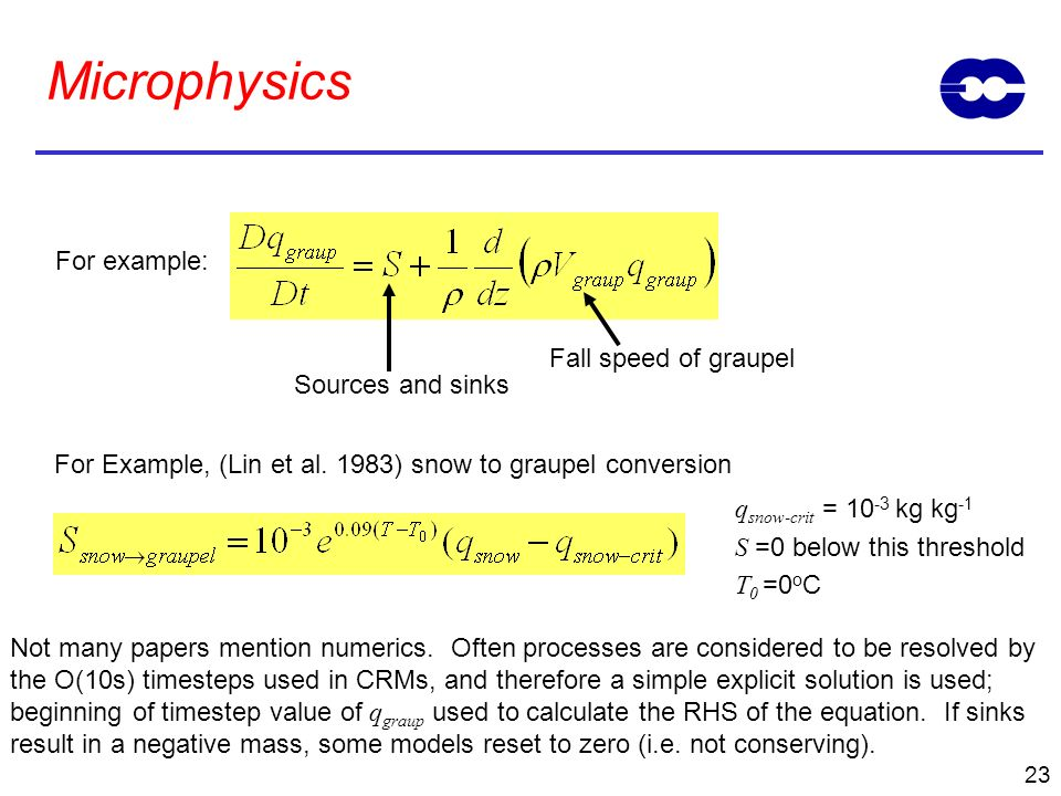 Microphysics For example: Fall speed of graupel Sources and sinks