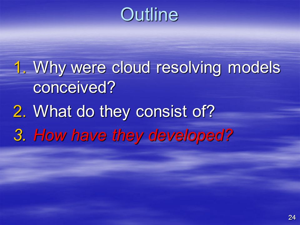 Outline Why were cloud resolving models conceived