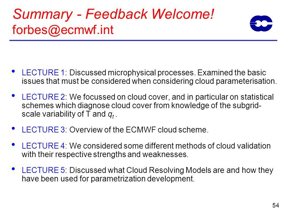 Summary - Feedback Welcome! forbes@ecmwf.int