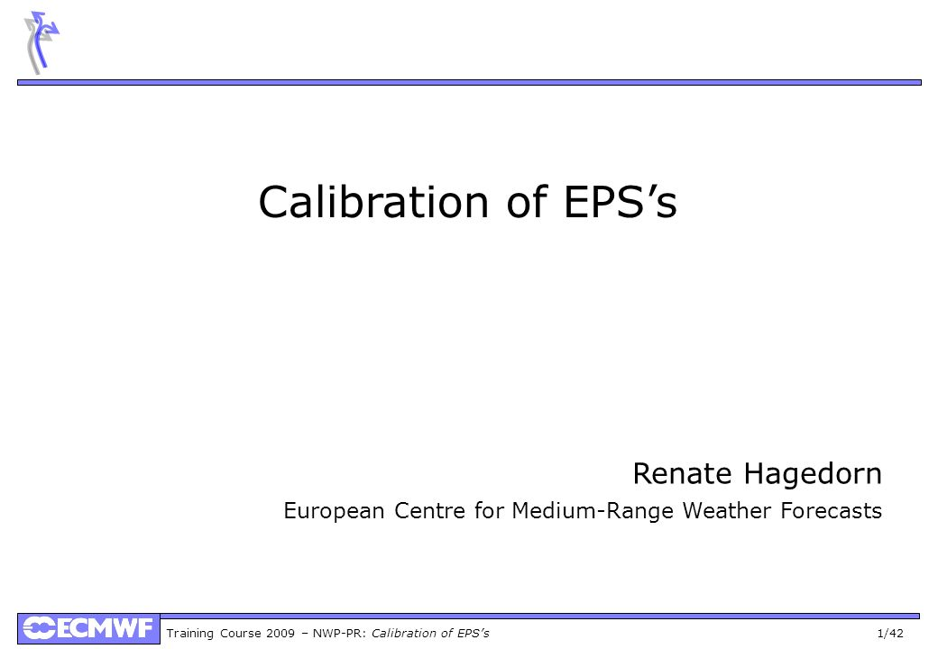 Calibration of EPS's Renate Hagedorn