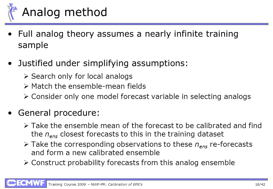 Analog method Full analog theory assumes a nearly infinite training sample. Justified under simplifying assumptions: