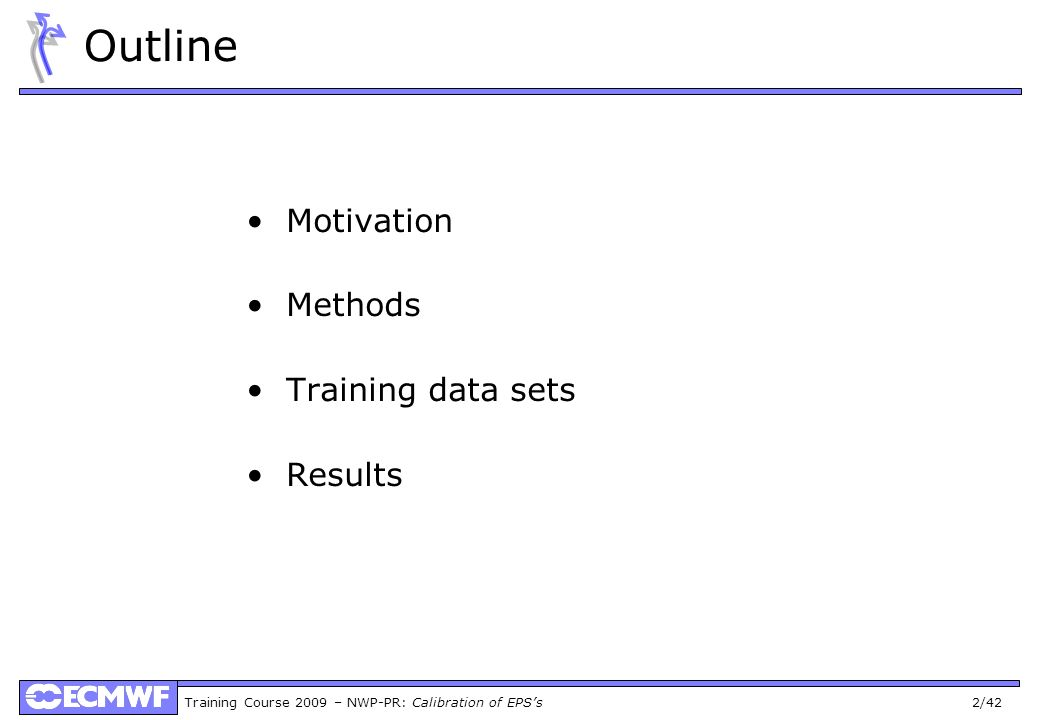 Outline Motivation Methods Training data sets Results