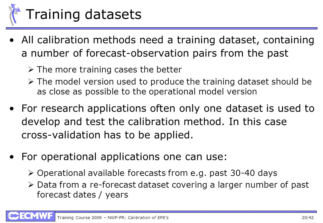 Training datasets All calibration methods need a training dataset, containing a number of forecast-observation pairs from the past.