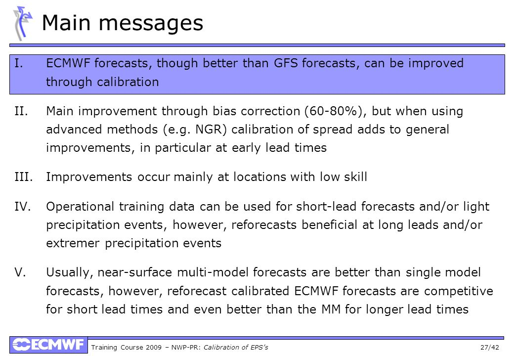 Main messagesECMWF forecasts, though better than GFS forecasts, can be improved through calibration.