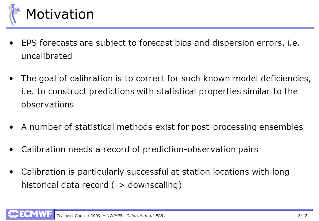 MotivationEPS forecasts are subject to forecast bias and dispersion errors, i.e. uncalibrated.
