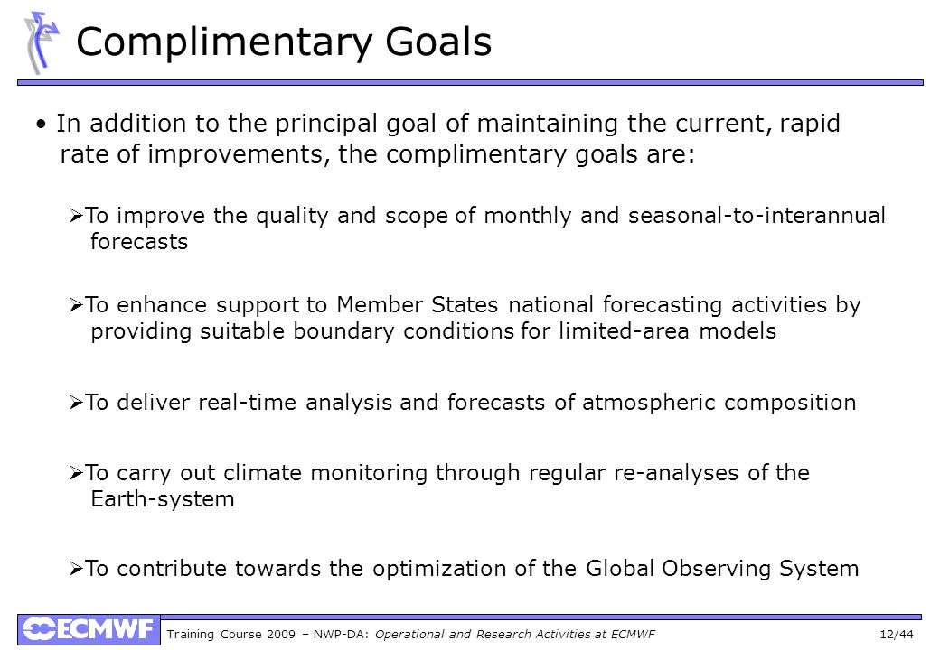 Complimentary Goals • In addition to the principal goal of maintaining the current, rapid. rate of improvements, the complimentary goals are: