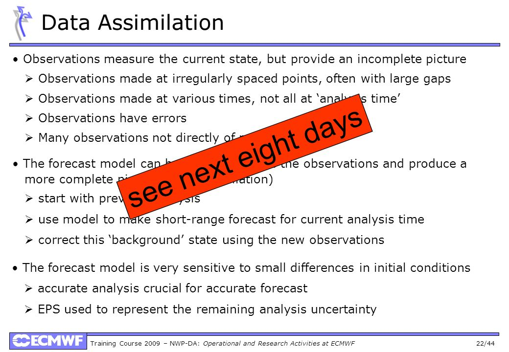 see next eight days Data Assimilation