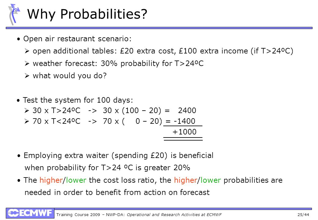 Why Probabilities • Open air restaurant scenario:
