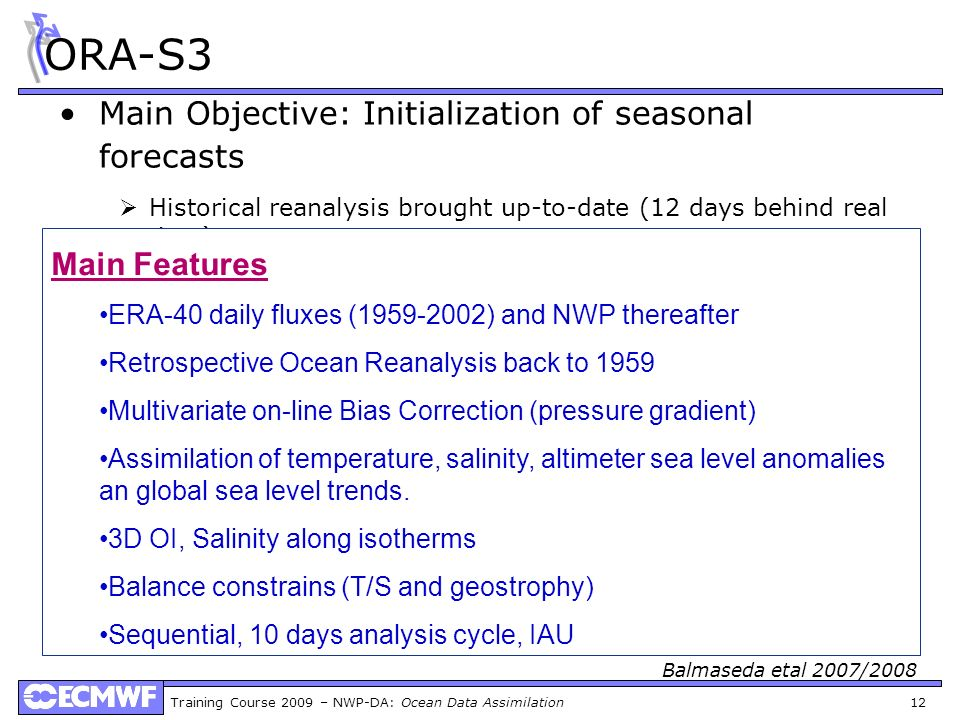 ORA-S3 Main Objective: Initialization of seasonal forecasts