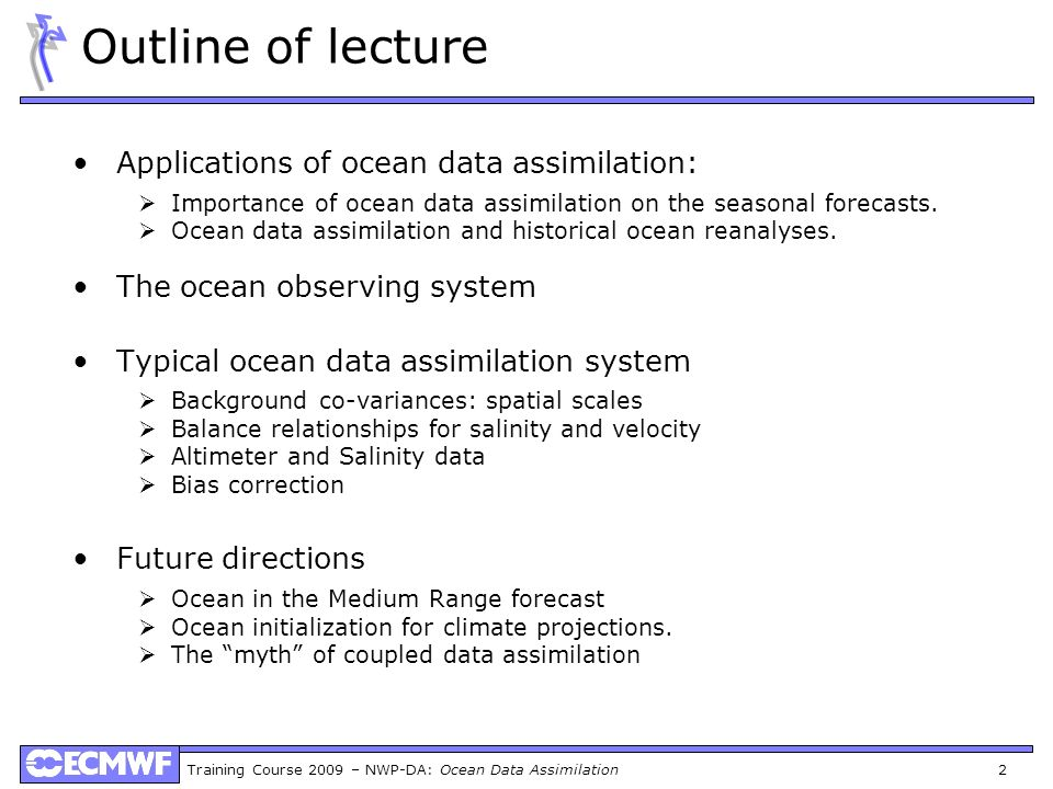 Outline of lecture Applications of ocean data assimilation: