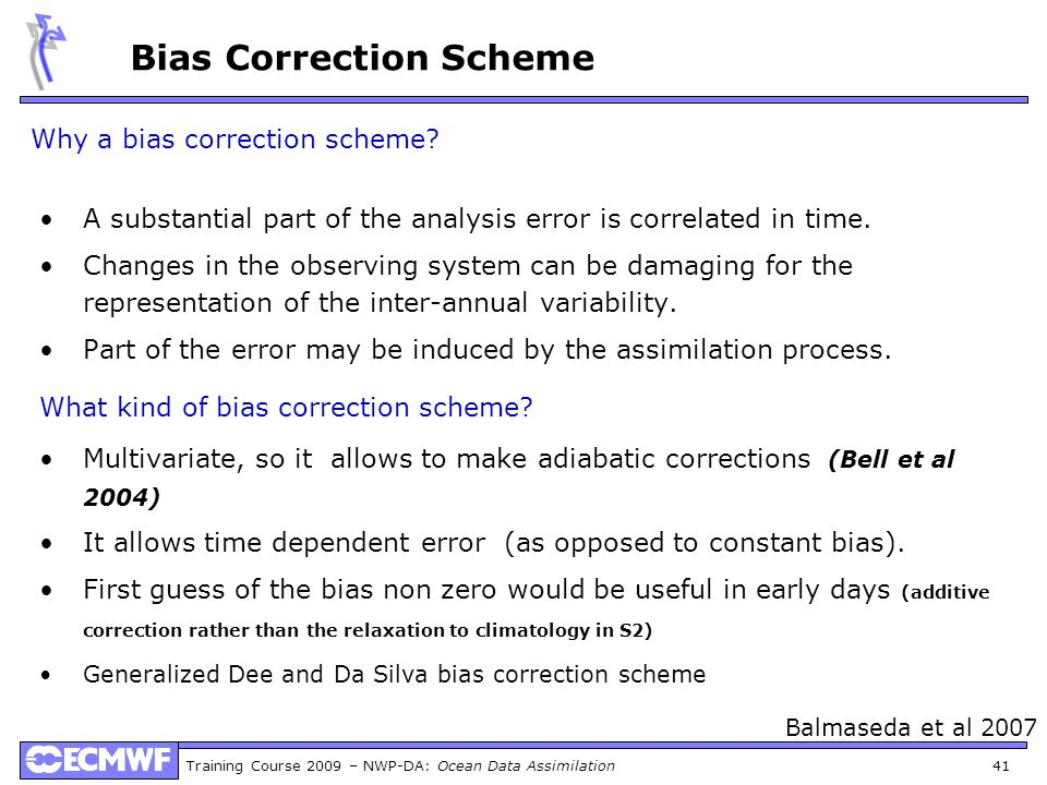 Why a bias correction scheme