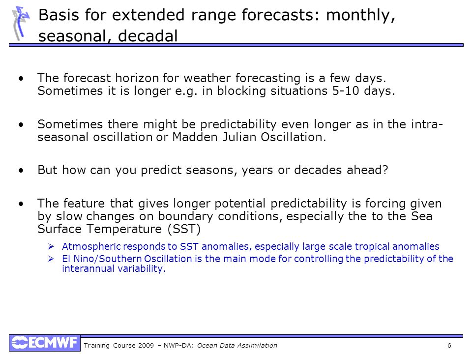 Basis for extended range forecasts: monthly, seasonal, decadal