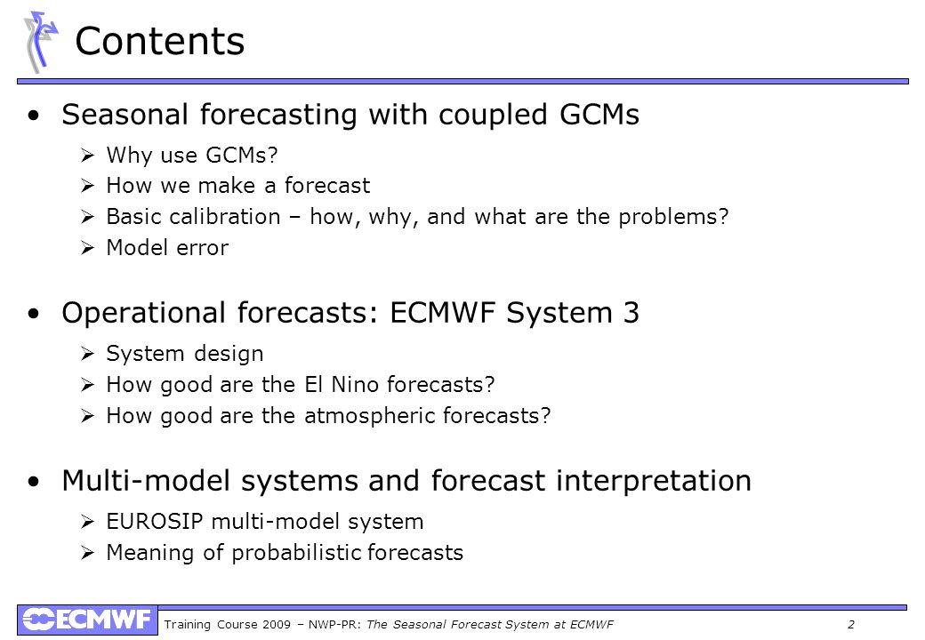 Contents Seasonal forecasting with coupled GCMs