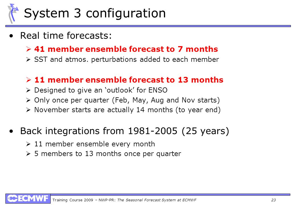 System 3 configuration Real time forecasts: