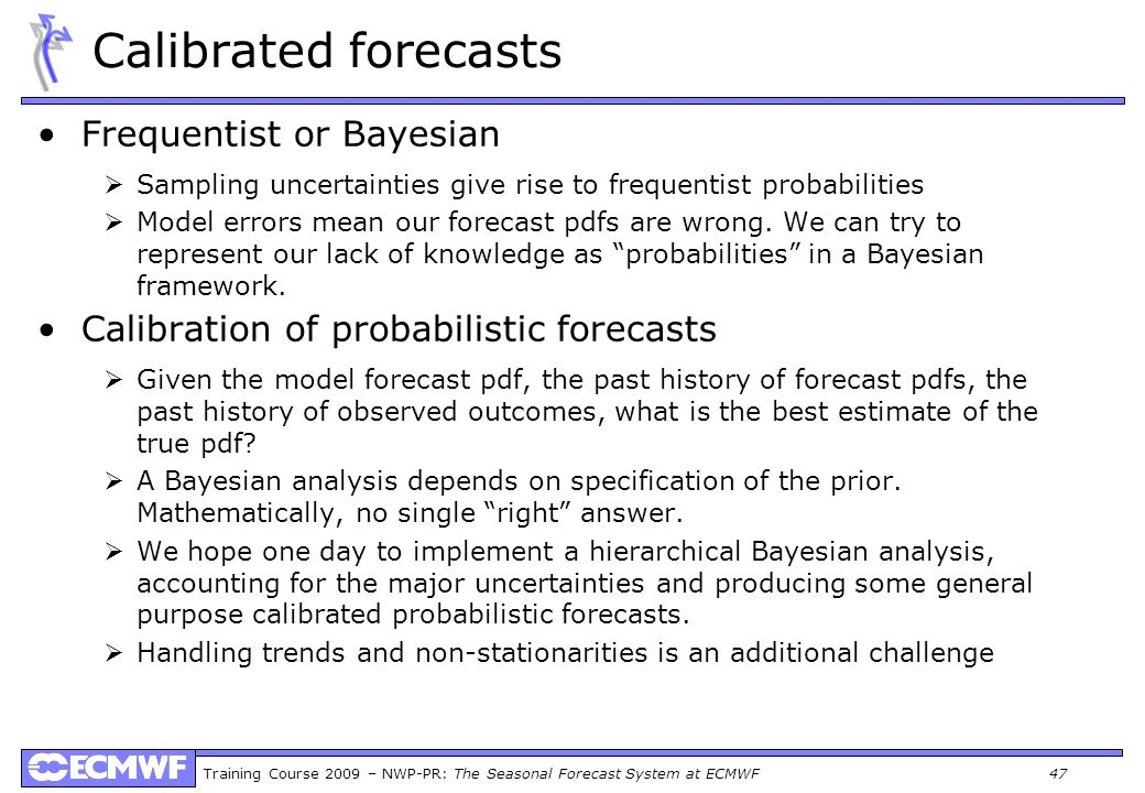 Calibrated forecasts Frequentist or Bayesian
