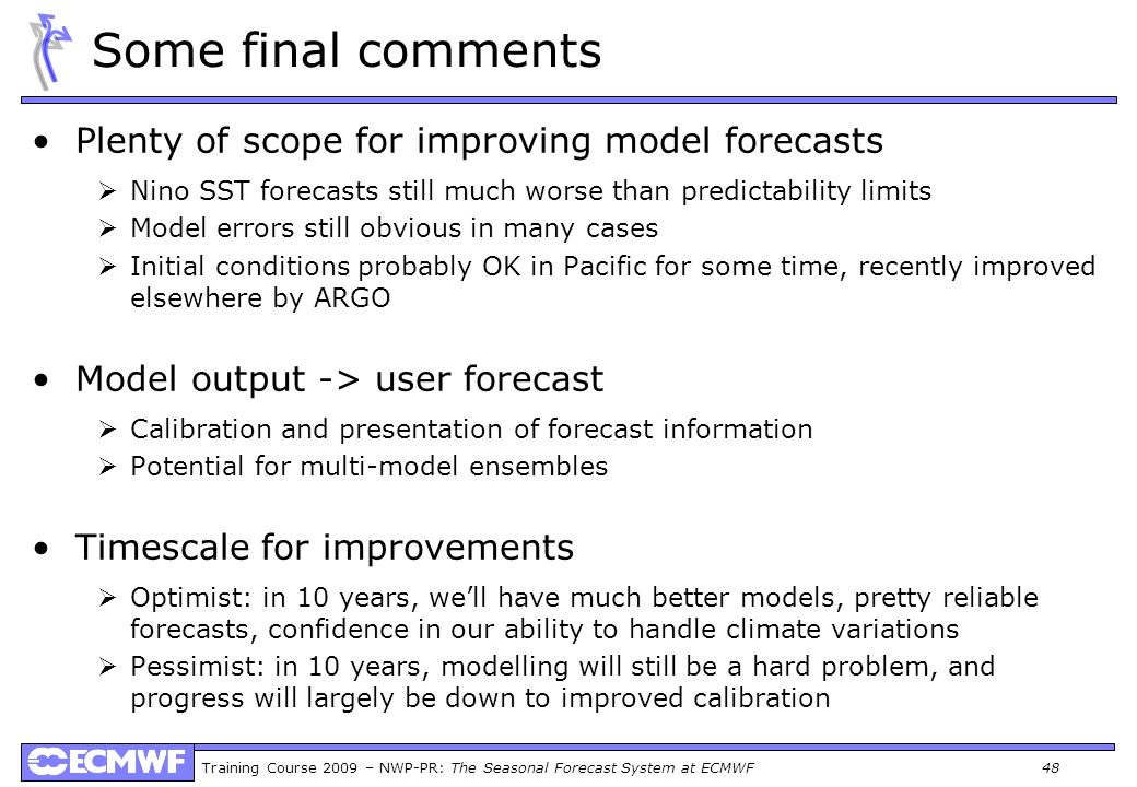 Some final comments Plenty of scope for improving model forecasts
