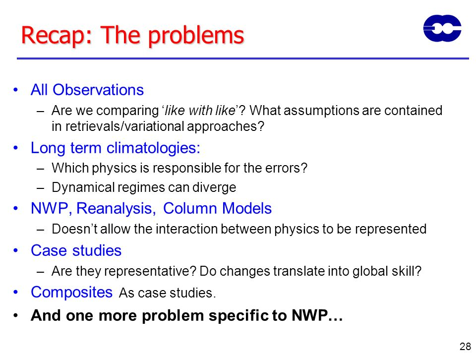 Recap: The problems All Observations Long term climatologies: