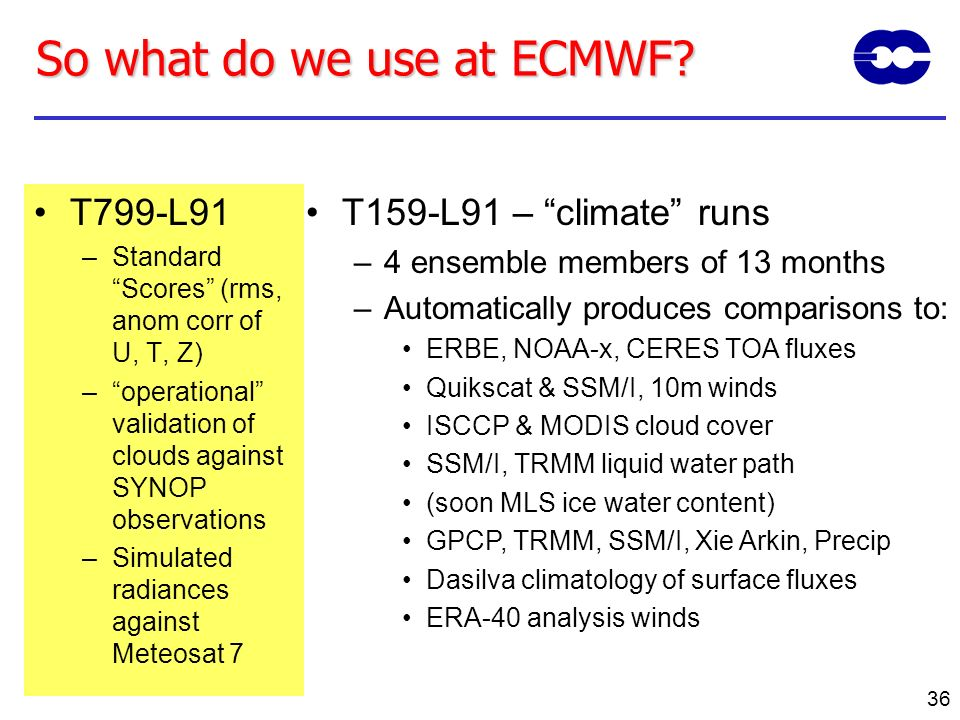 So what do we use at ECMWF
