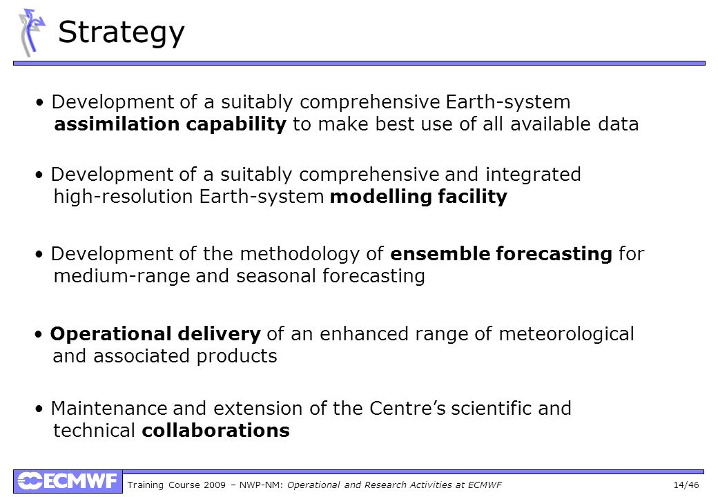 Strategy • Development of a suitably comprehensive Earth-system