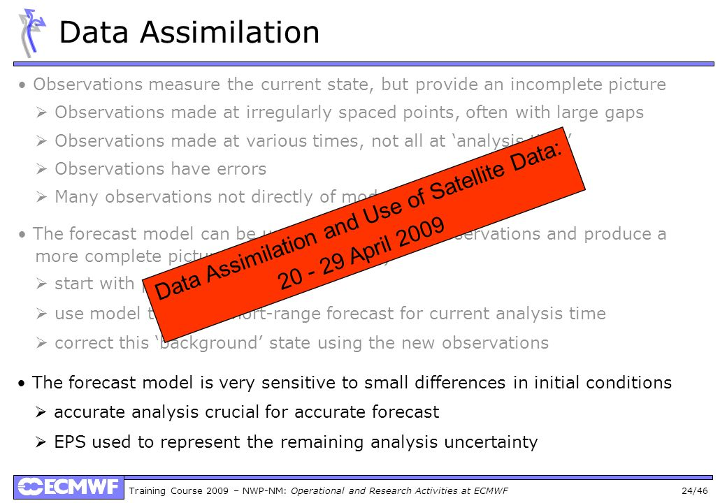 Data Assimilation and Use of Satellite Data: