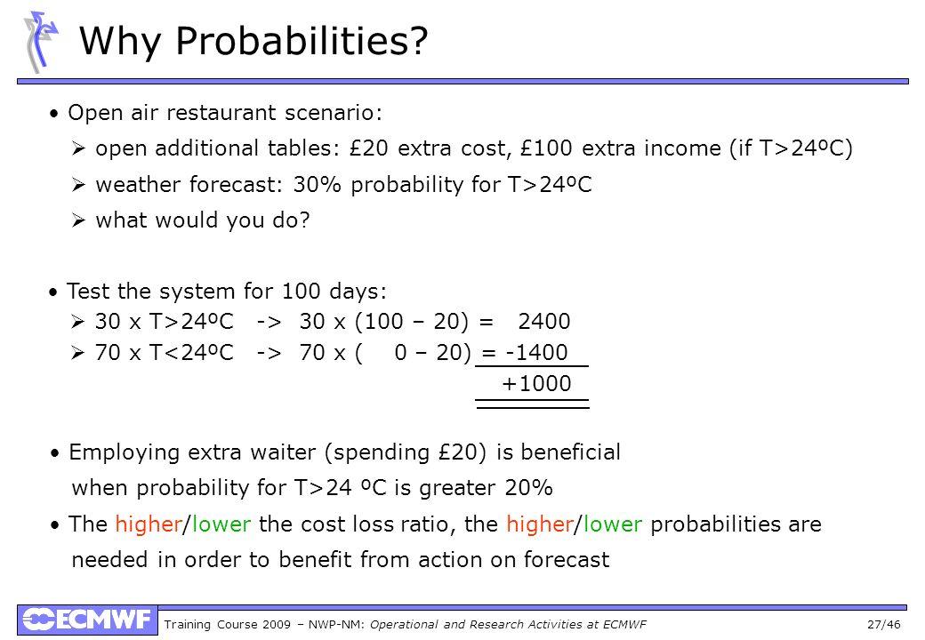 Why Probabilities • Open air restaurant scenario: