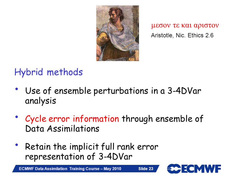 Hybrid methods Use of ensemble perturbations in a 3-4DVar analysis