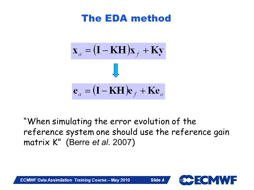 The EDA method When simulating the error evolution of the reference system one should use the reference gain matrix K (Berre et al.