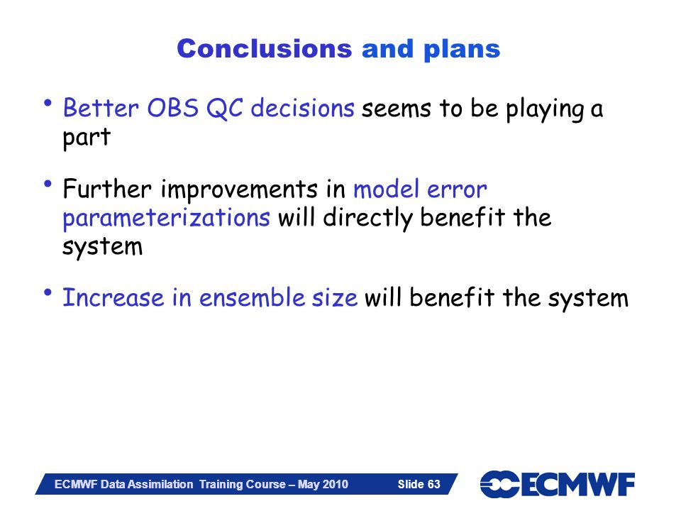 Conclusions and plans Better OBS QC decisions seems to be playing a part.