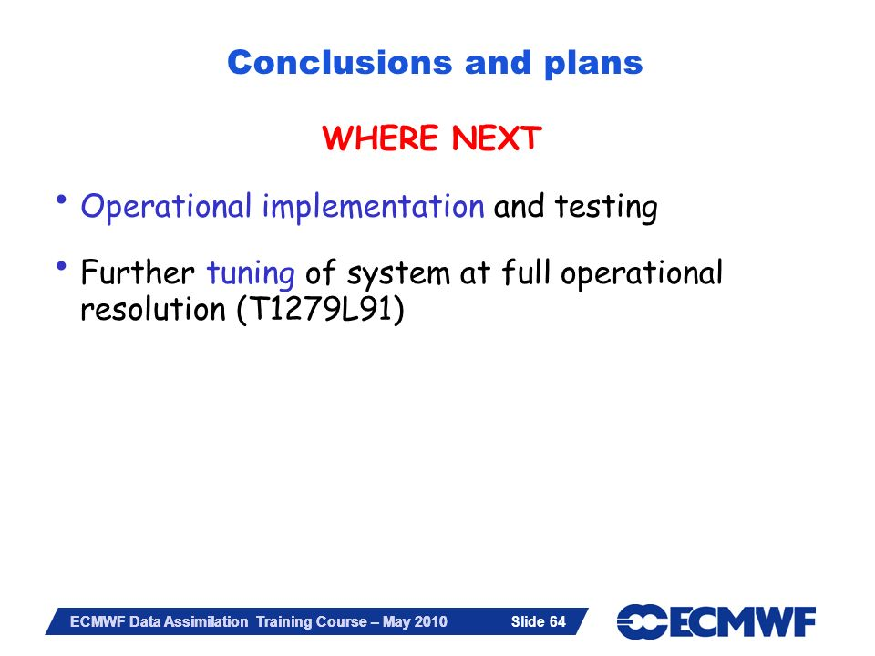 Conclusions and plans WHERE NEXT