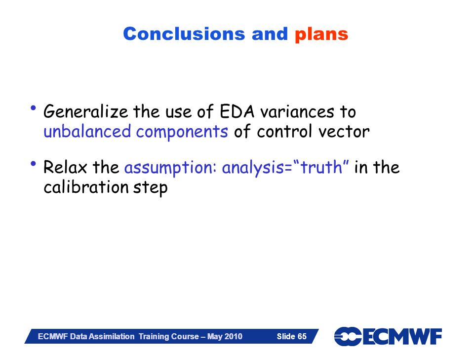 Conclusions and plans Generalize the use of EDA variances to unbalanced components of control vector.