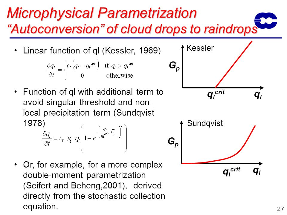 Microphysical Parametrization Autoconversion of cloud drops to raindrops