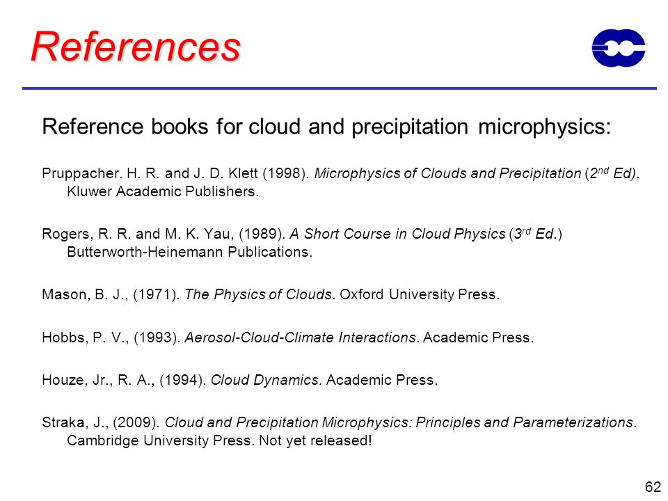 References Reference books for cloud and precipitation microphysics: