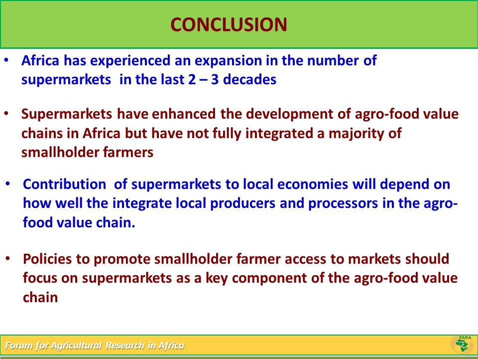 CONCLUSION Africa has experienced an expansion in the number of supermarkets in the last 2 – 3 decades.