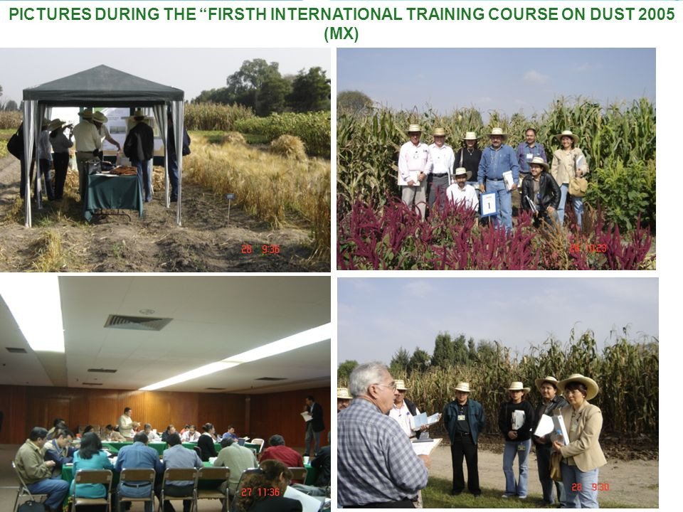 PICTURES DURING THE FIRSTH INTERNATIONAL TRAINING COURSE ON DUST 2005 (MX)