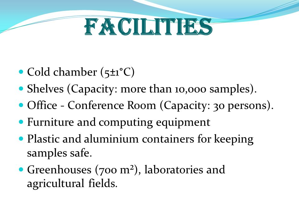 FACILITIES Cold chamber (5±1°C)