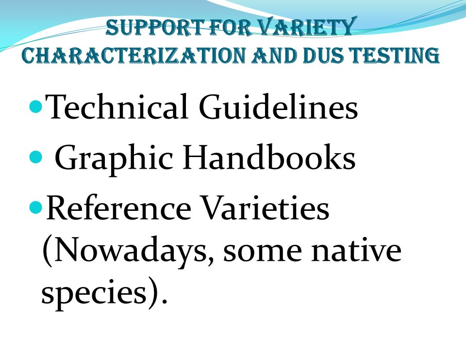 Support for variety characterization and DUS Testing