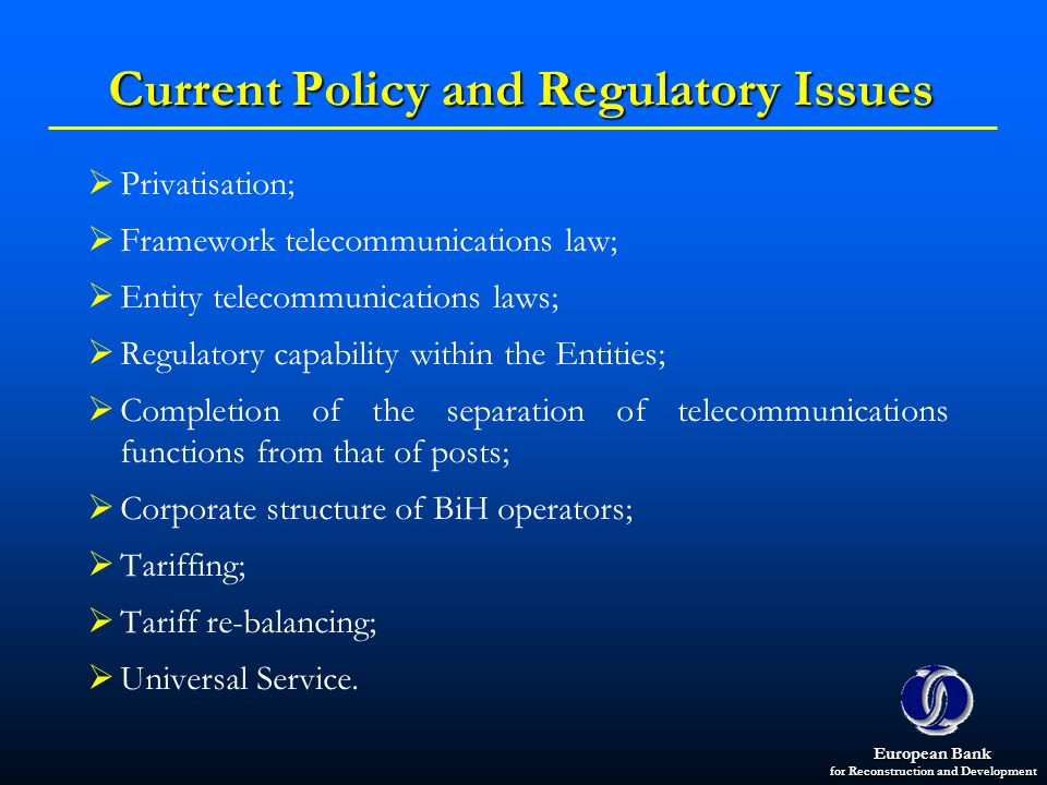 Current Policy and Regulatory Issues