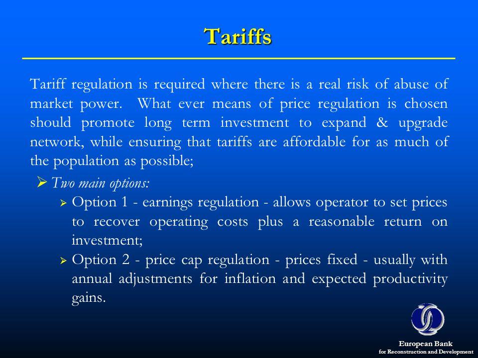 Tariffs Two main options:
