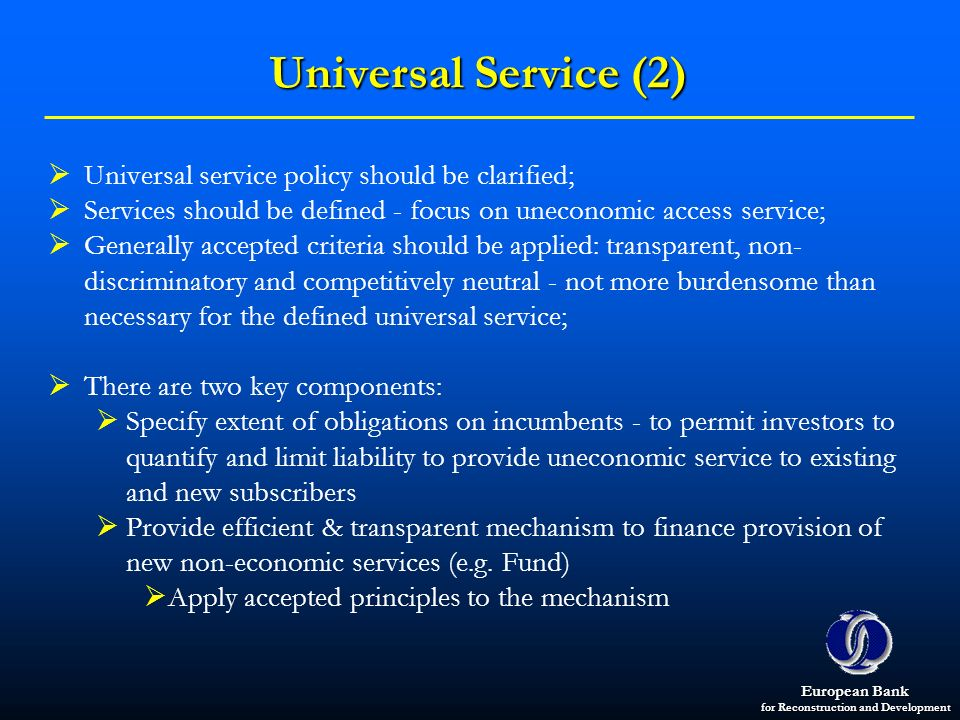 Universal Service (2) Universal service policy should be clarified;