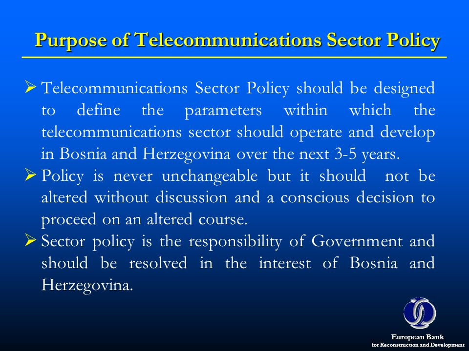 Purpose of Telecommunications Sector Policy