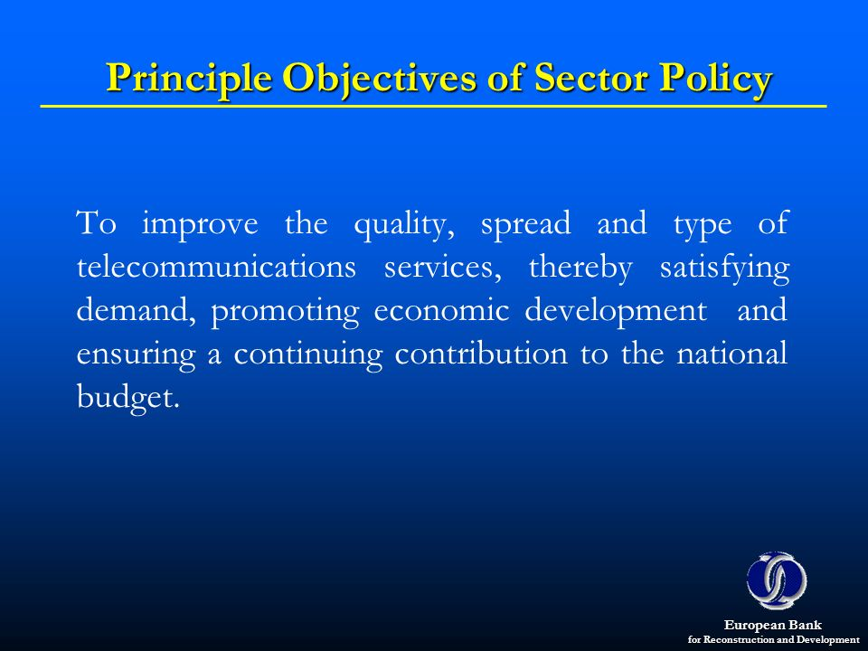 Principle Objectives of Sector Policy