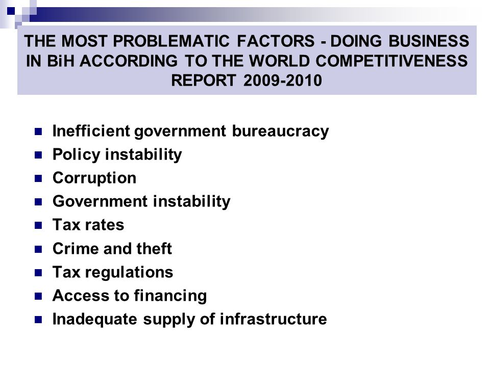 THE MOST PROBLEMATIC FACTORS - DOING BUSINESS IN BiH ACCORDING TO THE WORLD COMPETITIVENESS REPORT