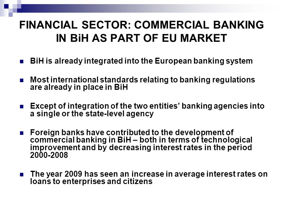 FINANCIAL SECTOR: COMMERCIAL BANKING IN BiH AS PART OF EU MARKET