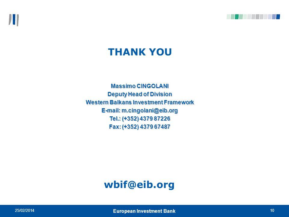 THANK YOU wbif@eib.org Massimo CINGOLANI Deputy Head of Division