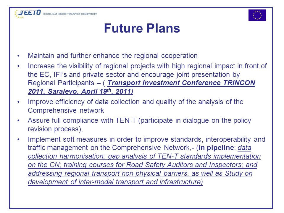 Future Plans Maintain and further enhance the regional cooperation
